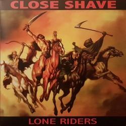 Close Shave - Lone riders LP