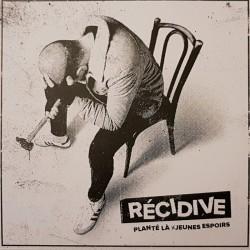 Récidive – Planté là X...