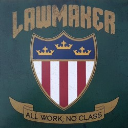 Lawmaker - All work, no...